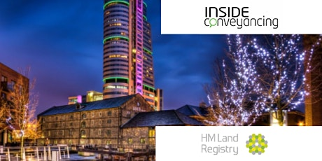 HM Land Registry & Inside Conveyancing Seminar Leeds tickets