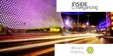 HM Land Registry & Inside Conveyancing Seminar BIRMINGHAM tickets
