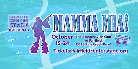 Fairfield Center Stage presents  Mamma Mia!  Oct 15 @ 7:30pm  OPENING NIGHT tickets