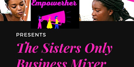 The Sisters Only Business Mixer tickets