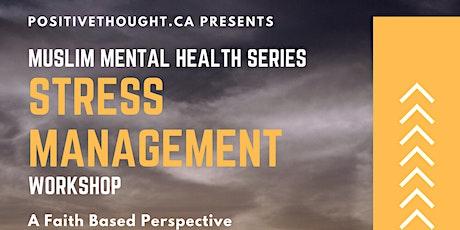 Muslim Mental Health: Stress Management Workshop tickets