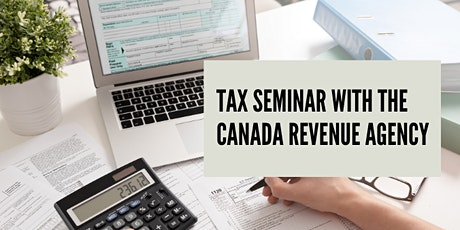 Tax Seminar with the Canada Revenue Agency tickets