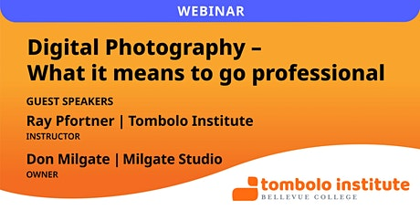 Webinar: Digital Photography - What it means to go professional tickets