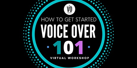 Getting Started : Voice Over 101 tickets