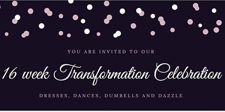 16 Week Transformation Celebration tickets