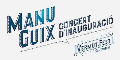 Concert Acústic MANU GUIX - Inauguració del Vermut.Fest tickets