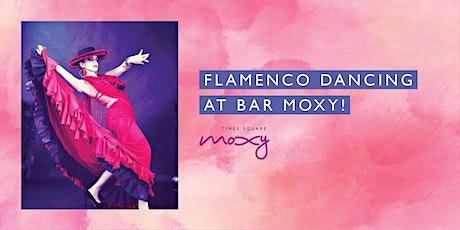 Flamenco Dancing at Bar Moxy! tickets
