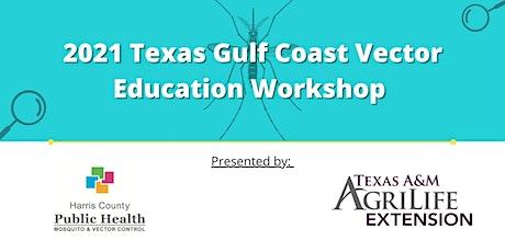 2021 Texas Gulf Coast Vector Education Workshop tickets