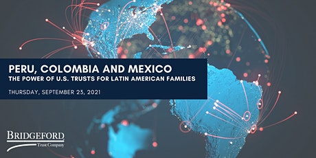 Peru, Colombia & Mexico: The Power of US Trusts for Latin American Families tickets