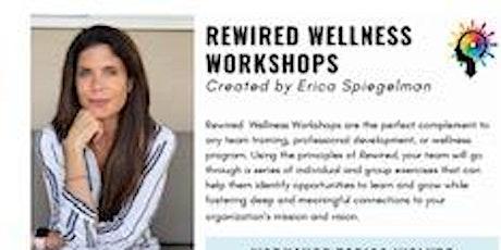 RECOVERY YOUR WAY PRESENTS - REWIRED WELLNESS WORKSHOP by ERICA SPIEGELMAN tickets