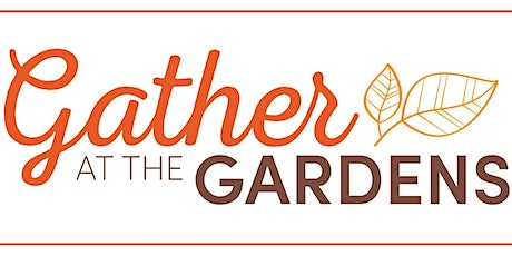 Gather at The Gardens tickets