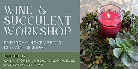 Wine & Succulent Event @ San Antonio Winery, Paso Robles tickets