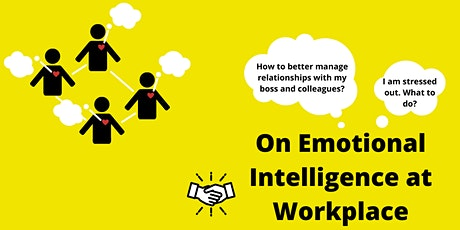 On Emotional Intelligence at Workplace tickets