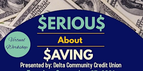 Serious About Saving: Presented by Delta Community Credit Union tickets