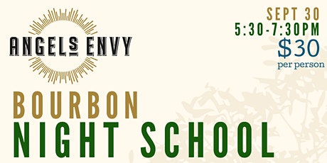 Bourbon Night School featuring Angel's Envy tickets