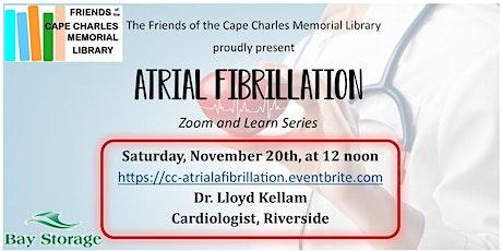 Atrial Fibrillation, Most Common Heart Arrhythmia tickets