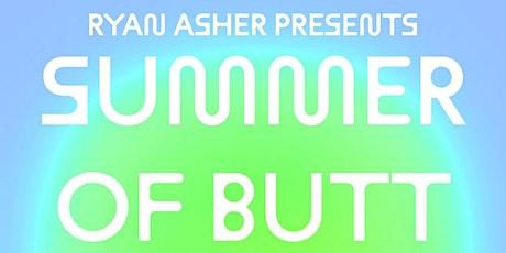 Ryan Asher Presents: Summer of Butt tickets