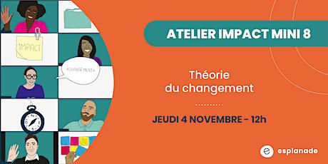 Atelier impact mini8: Théorie du changement billets