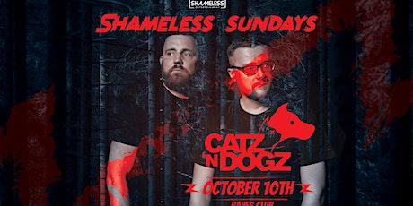 SHAMELESS SUNDAYS W/ CATZ 'N DOGZ tickets