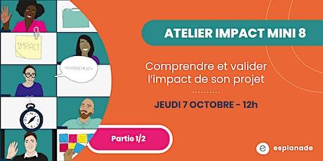 Atelier impact mini8 : Comprendre et valider l'impact de son projet 1/2 billets