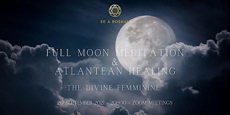Full Moon Meditation & Atlantean Healing Event tickets