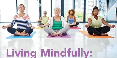 Living Mindfully: Less Stress, More Joy tickets