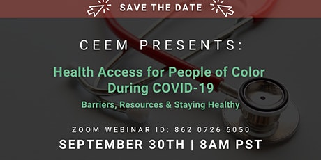 CEEM Presents: Health Access for People of Color During COVID 19 tickets