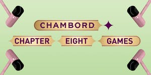Chambord Chapter Eight Games