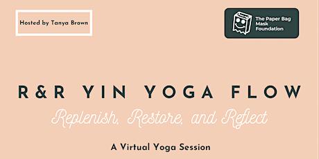 R&R Yin Yoga Flow: Replenish, Restore, Reflect tickets