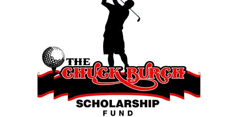 21st Annual Chuck Burch Scholarship Fund Golf Tournament and Silent Auction tickets