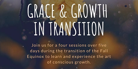 Grace and Growth in Transition - Fall Equinox Event Series tickets