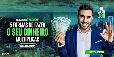 [BRASILIA/DF] 5 Formas para fazer seu Dinheiro Multiplicar ingressos