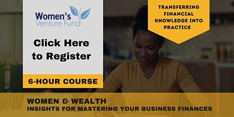 Women & Wealth: Insights For Mastering Your Business Finances tickets