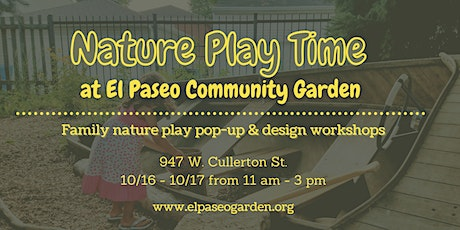 Nature Play Time at El Paseo Community Garden! tickets