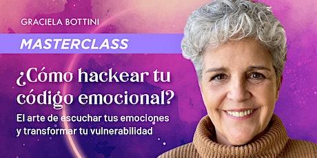 Masterclass ¿CÓMO HACKEAR TU CÓDIGO EMOCIONAL? entradas