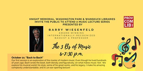 The 3 Bs of Music presented by Barry Wiesenfeld:  Back to Bach tickets