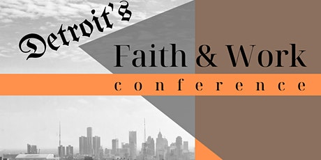 Detroit's Faith & Work Conference tickets