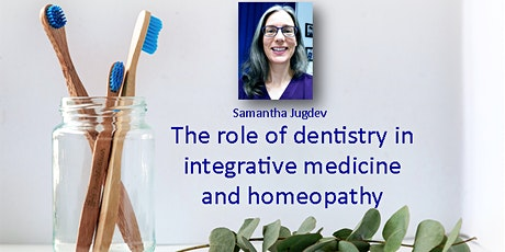The role of dentistry in integrative medicine and homeopathy tickets