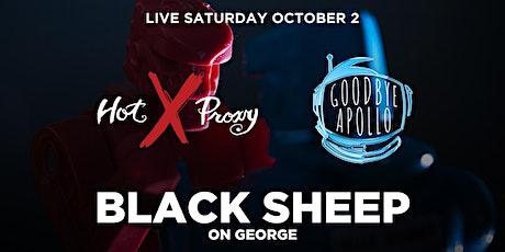 Hot x Proxy @ the Black Sheep w. Goodbye Apollo tickets