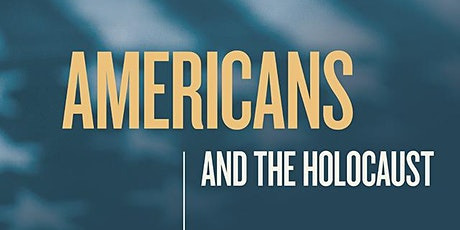 """""""Americans and the Holocaust"""" Traveling Exhibition tickets"""