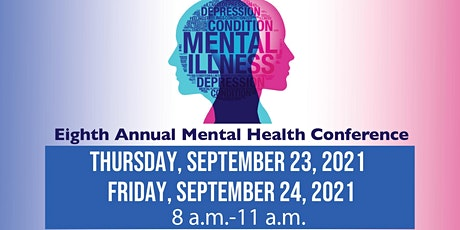 Eighth Annual Mental Health Conference - Virtual for 2021 tickets