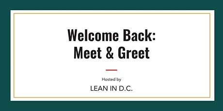 Lean In D.C. Welcome Back: Meet & Greet tickets