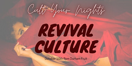 Cult Your Nights: Revival Culture tickets