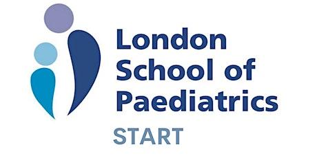 START Preparation evening from the London School of Paediatrics tickets