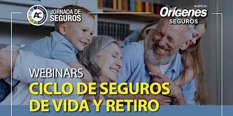 Ciclo de Seguros de  Vida y Retiro entradas