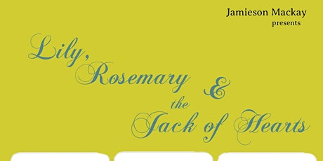 Lily, Rosemary & the Jack of Hearts tickets