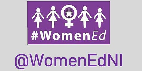 #WomenEd: Northern Ireland 2nd Anniversary Unconference - This is your time tickets