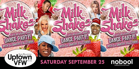 Milkshake ~ Late 90s / Early 2000s Dance Party  w/ DJ Dimitry Killstorm tickets