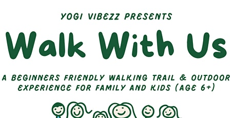 """Walk With Us """" Family Walking Trail"""" tickets"""