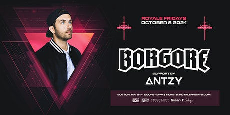 Borgore at Royale | 10.8.21 | 10:00 PM | 21+ tickets